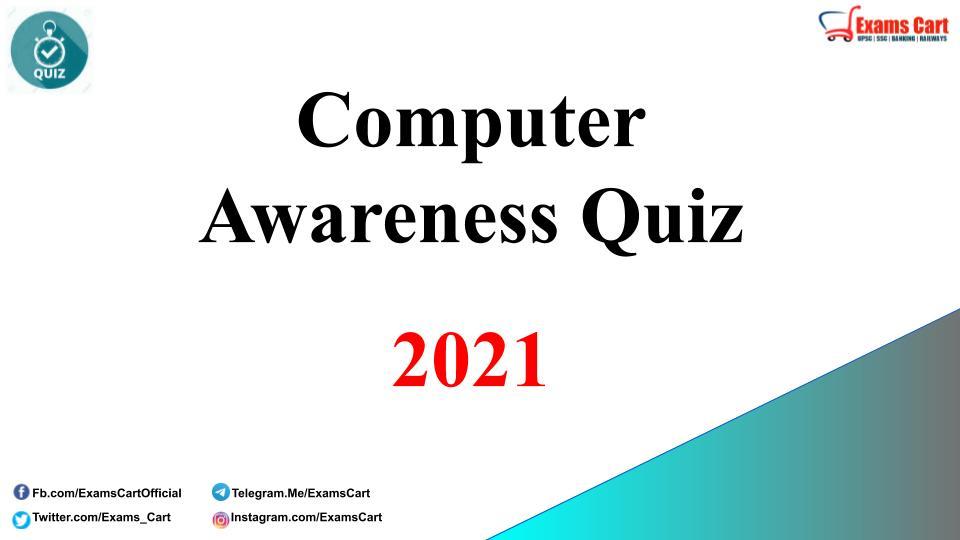 Computer Awareness Quiz 2021