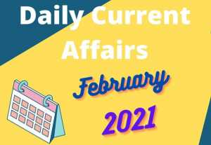 Daily Current Affairs February 2021