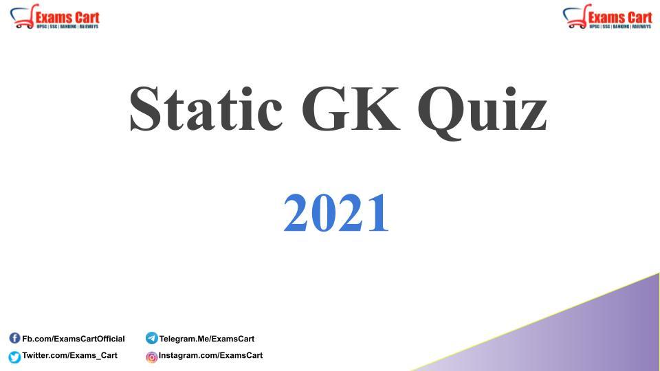 Static GK Quiz 2021