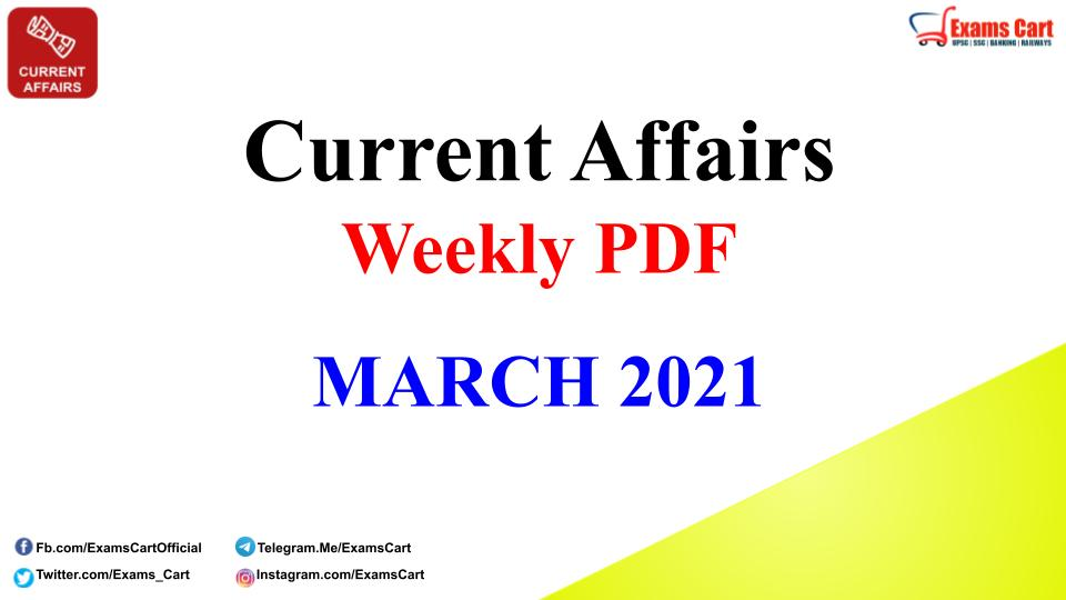 Weekly Current Affairs Capsule March 2021