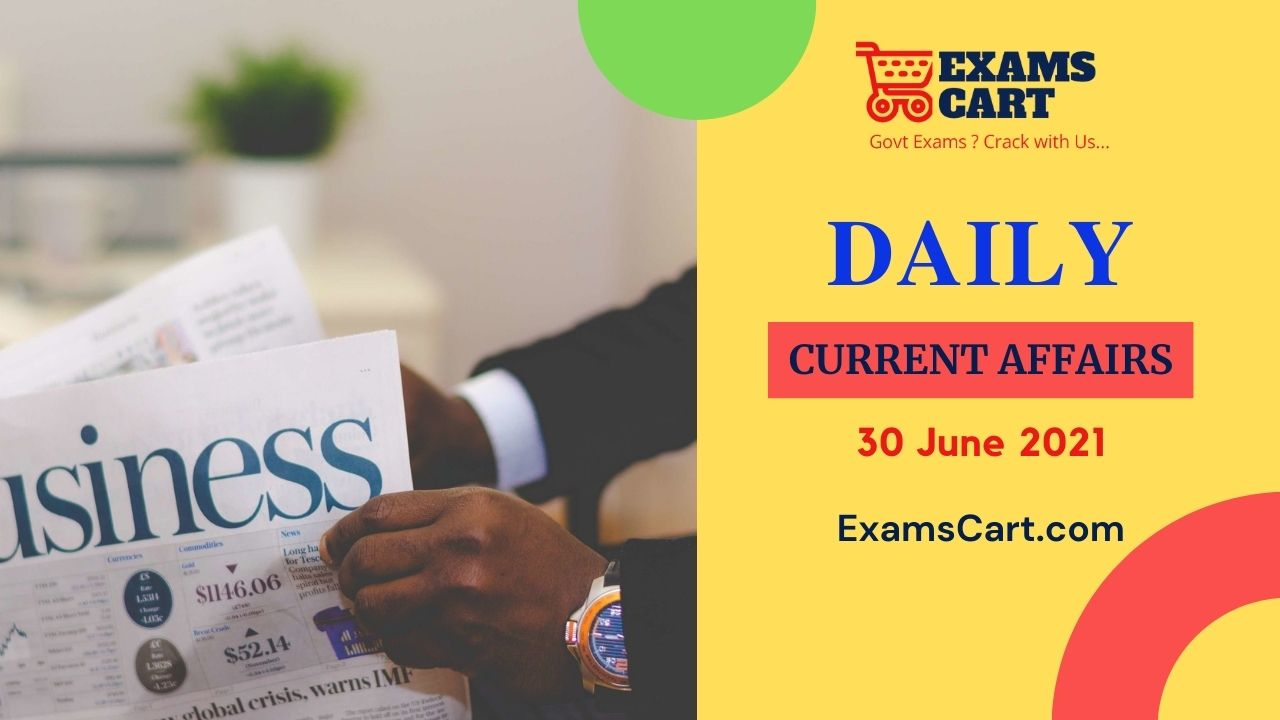Daily Current Affairs 30 June